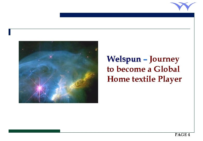 Welspun – Journey to become a Global Home textile Player PAGE 4
