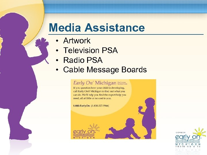 Media Assistance • • Artwork Television PSA Radio PSA Cable Message Boards