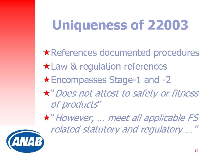 Uniqueness of 22003 «References documented procedures «Law & regulation references «Encompasses Stage-1 and -2