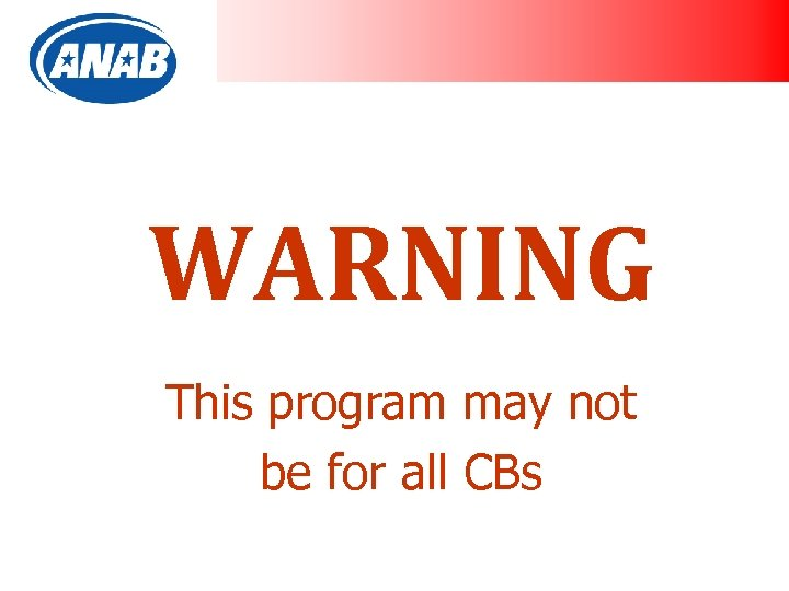 WARNING This program may not be for all CBs