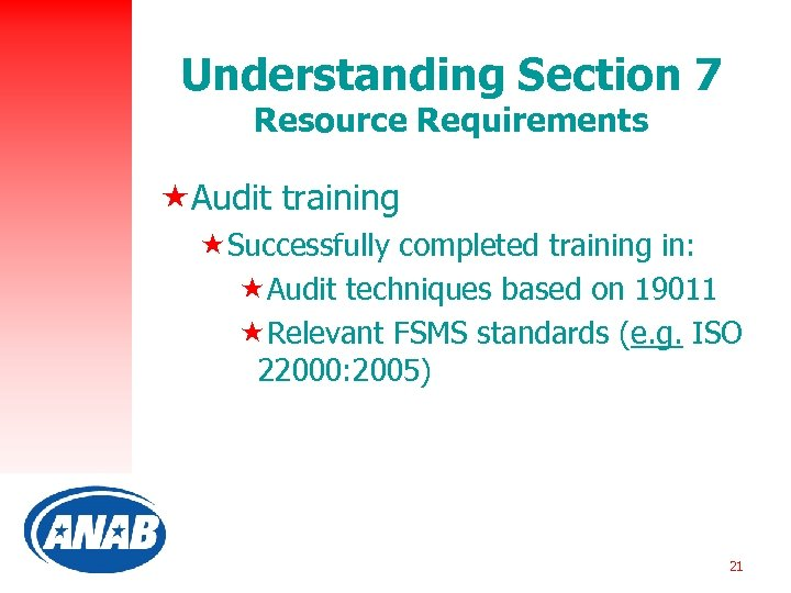 Understanding Section 7 Resource Requirements «Audit training «Successfully completed training in: «Audit techniques based