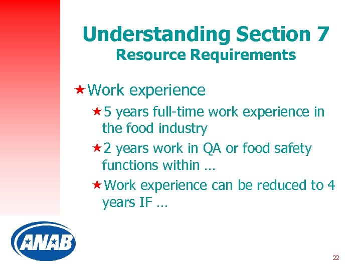 Understanding Section 7 Resource Requirements «Work experience « 5 years full-time work experience in