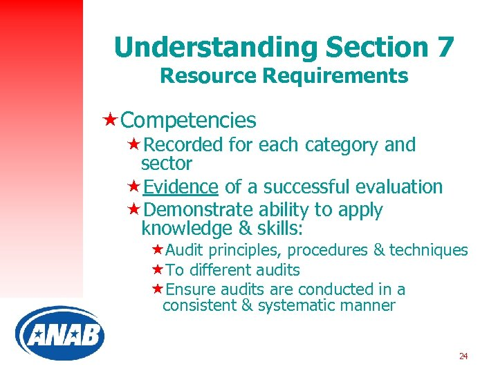 Understanding Section 7 Resource Requirements «Competencies «Recorded for each category and sector «Evidence of
