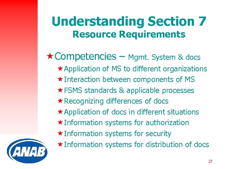 Understanding Section 7 Resource Requirements «Competencies – Mgmt. System & docs «Application of MS