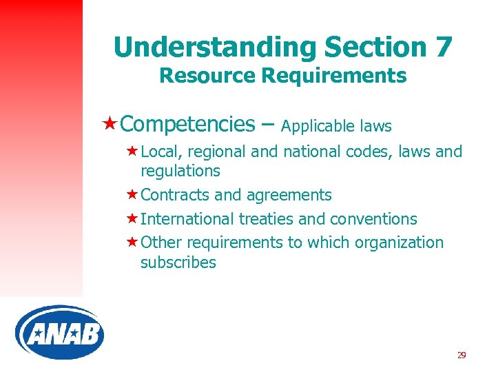 Understanding Section 7 Resource Requirements «Competencies – Applicable laws «Local, regional and national codes,