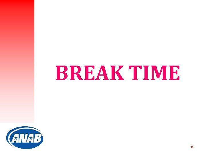 BREAK TIME 34