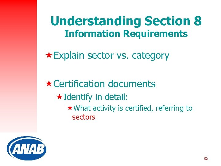 Understanding Section 8 Information Requirements «Explain sector vs. category «Certification documents «Identify in detail: