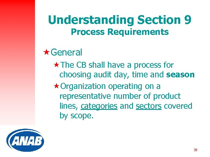 Understanding Section 9 Process Requirements «General «The CB shall have a process for choosing