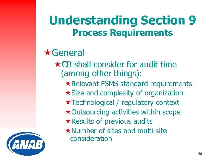 Understanding Section 9 Process Requirements «General «CB shall consider for audit time (among other