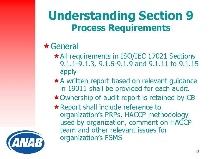 Understanding Section 9 Process Requirements « General «All requirements in ISO/IEC 17021 Sections 9.