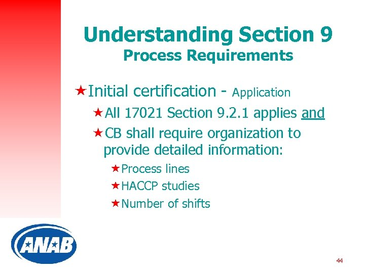 Understanding Section 9 Process Requirements «Initial certification - Application «All 17021 Section 9. 2.