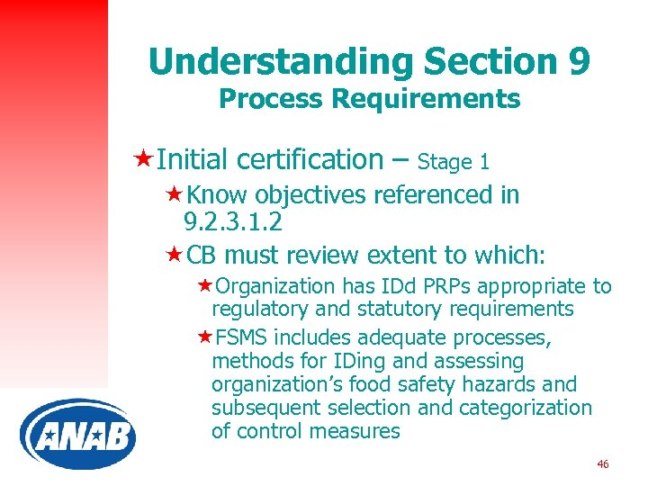 Understanding Section 9 Process Requirements «Initial certification – Stage 1 «Know objectives referenced in