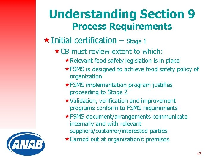 Understanding Section 9 Process Requirements « Initial certification – Stage 1 «CB must review