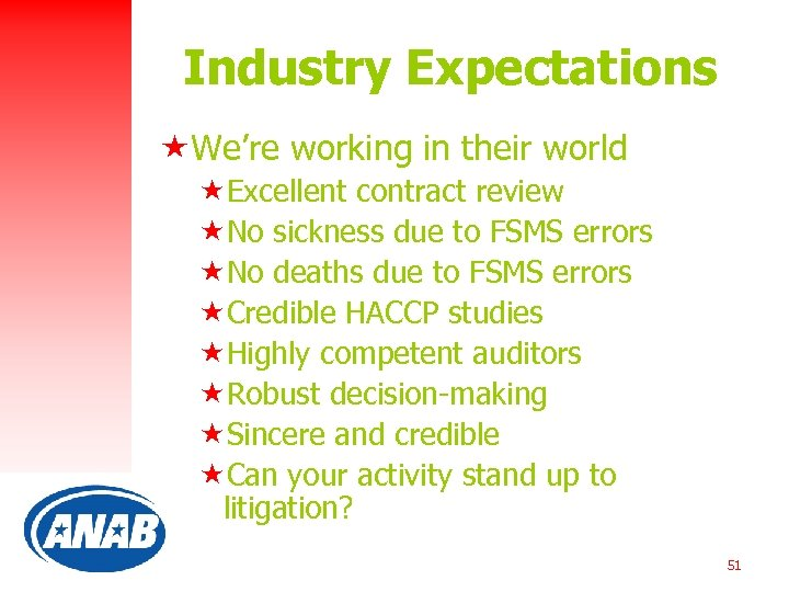 Industry Expectations «We're working in their world «Excellent contract review «No sickness due to