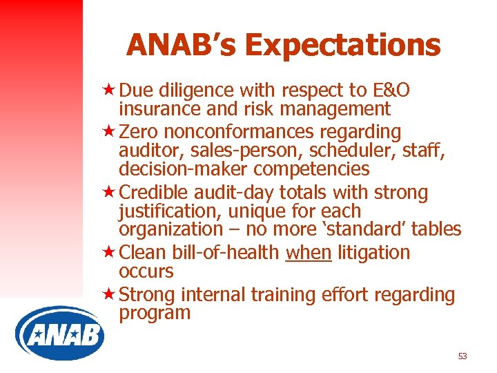 ANAB's Expectations « Due diligence with respect to E&O insurance and risk management «