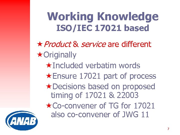 Working Knowledge ISO/IEC 17021 based «Product & service are different «Originally «Included verbatim words