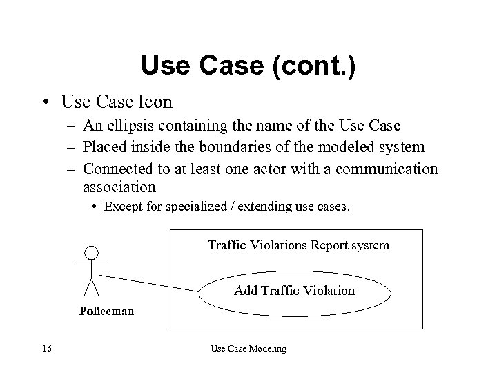 Use Case (cont. ) • Use Case Icon – An ellipsis containing the name