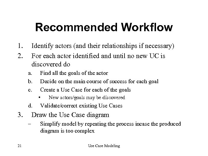 Recommended Workflow 1. 2. Identify actors (and their relationships if necessary) For each actor