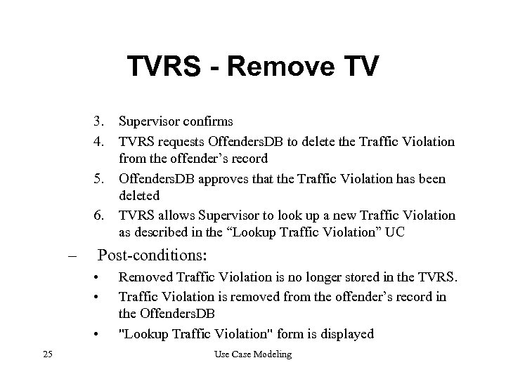 TVRS - Remove TV 3. 4. 5. 6. – Post-conditions: • • • 25
