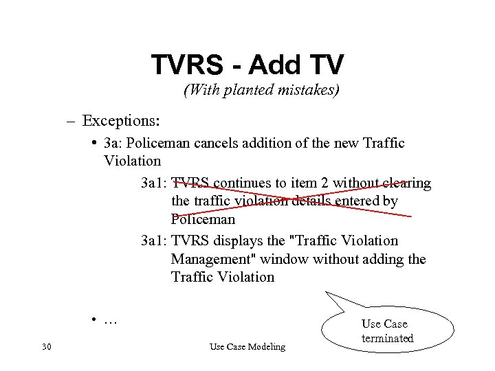 TVRS - Add TV (With planted mistakes) – Exceptions: • 3 a: Policeman cancels