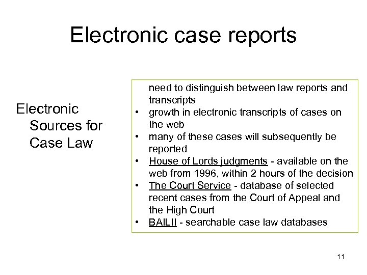 Electronic case reports Electronic Sources for Case Law • • • need to distinguish