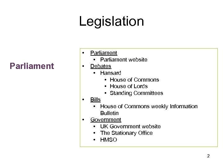 Legislation • Parliament • • • Parliament • Parliament website Debates • Hansard •