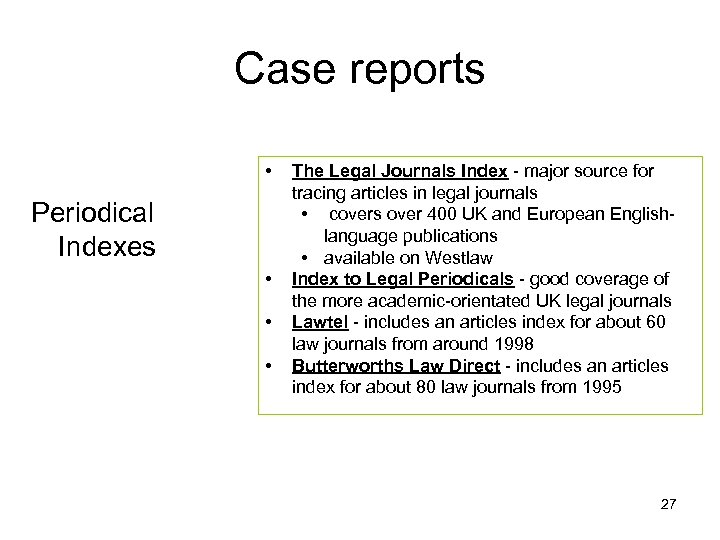 Case reports • Periodical Indexes • • • The Legal Journals Index - major