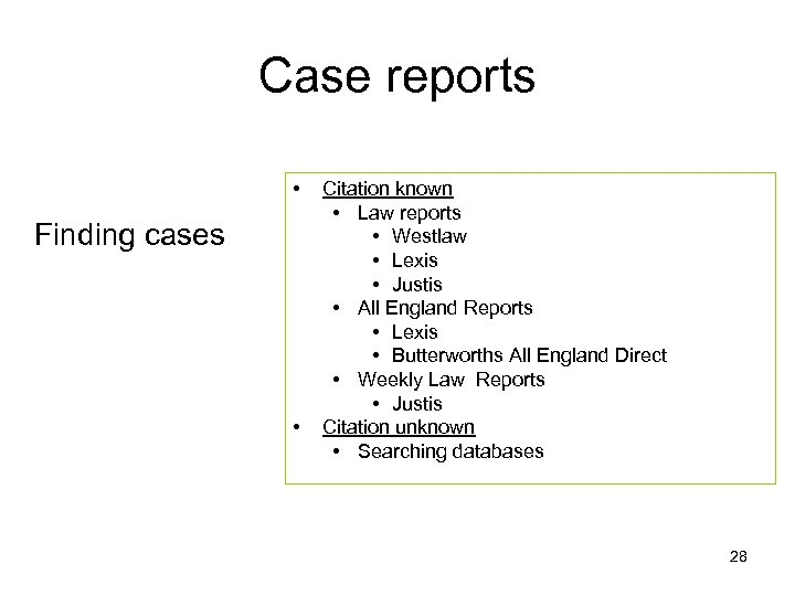 Case reports • Finding cases • Citation known • Law reports • Westlaw •