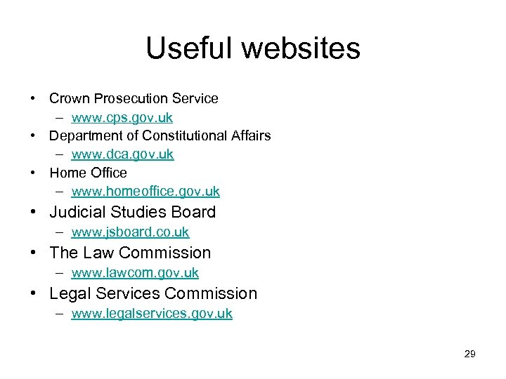 Useful websites • Crown Prosecution Service – www. cps. gov. uk • Department of