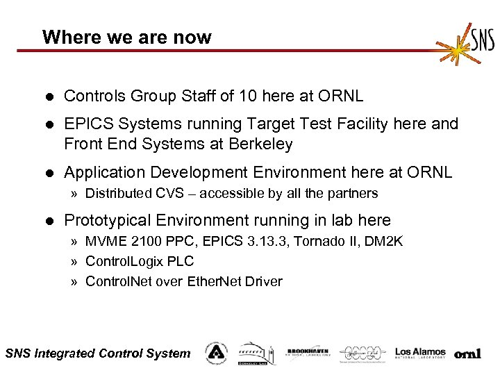 Where we are now l Controls Group Staff of 10 here at ORNL l