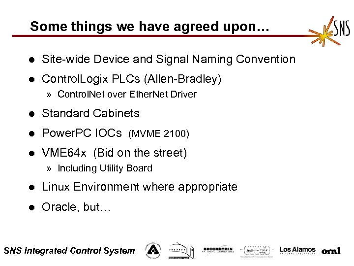 Some things we have agreed upon… l Site-wide Device and Signal Naming Convention l