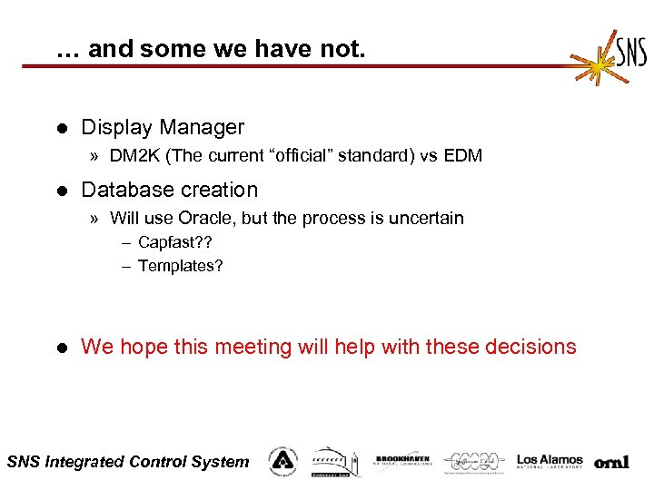 … and some we have not. l Display Manager » DM 2 K (The