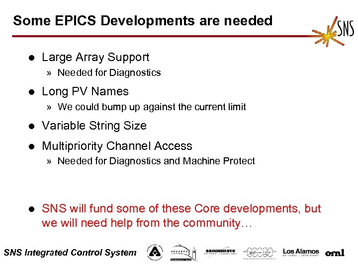 Some EPICS Developments are needed l Large Array Support » Needed for Diagnostics l