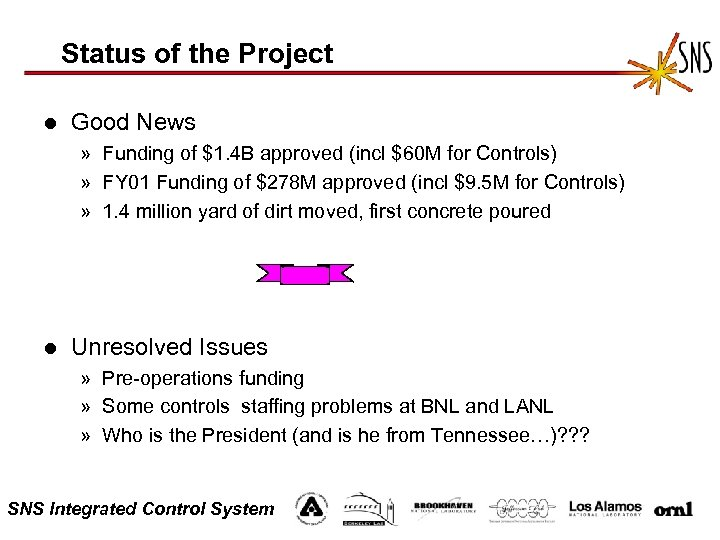 Status of the Project l Good News » Funding of $1. 4 B approved