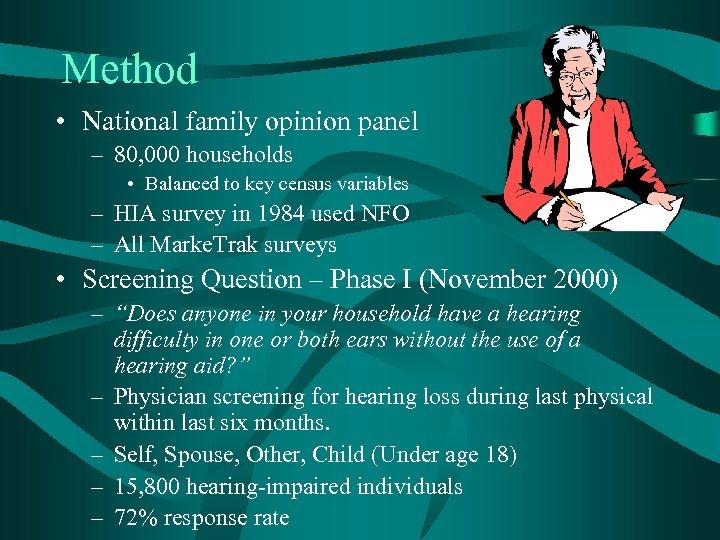 Method • National family opinion panel – 80, 000 households • Balanced to key