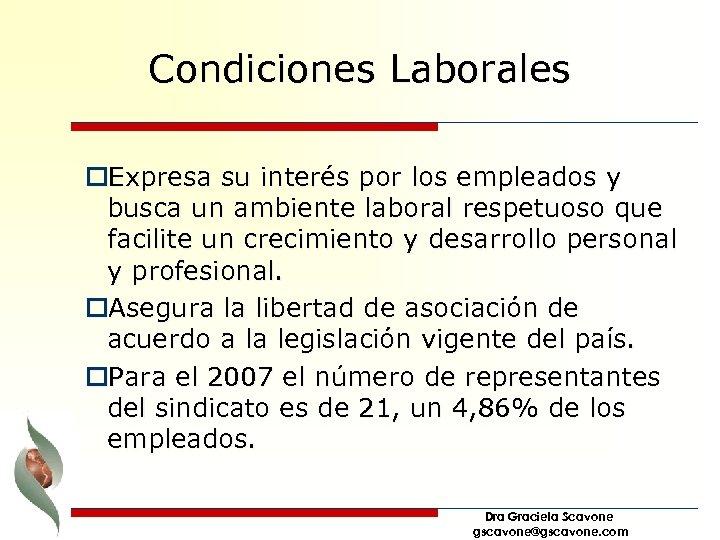 Condiciones Laborales o. Expresa su interés por los empleados y busca un ambiente laboral