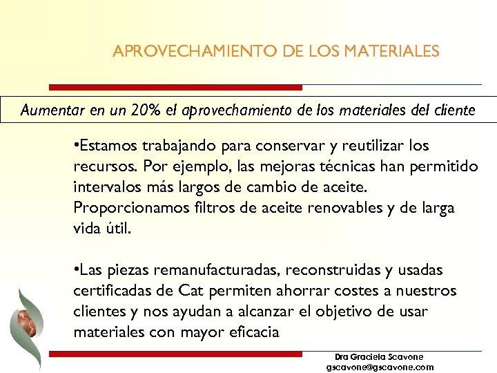 APROVECHAMIENTO DE LOS MATERIALES Aumentar en un 20% el aprovechamiento de los materiales del