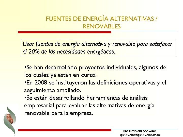 FUENTES DE ENERGÍA ALTERNATIVAS / RENOVABLES Usar fuentes de energía alternativa y renovable para