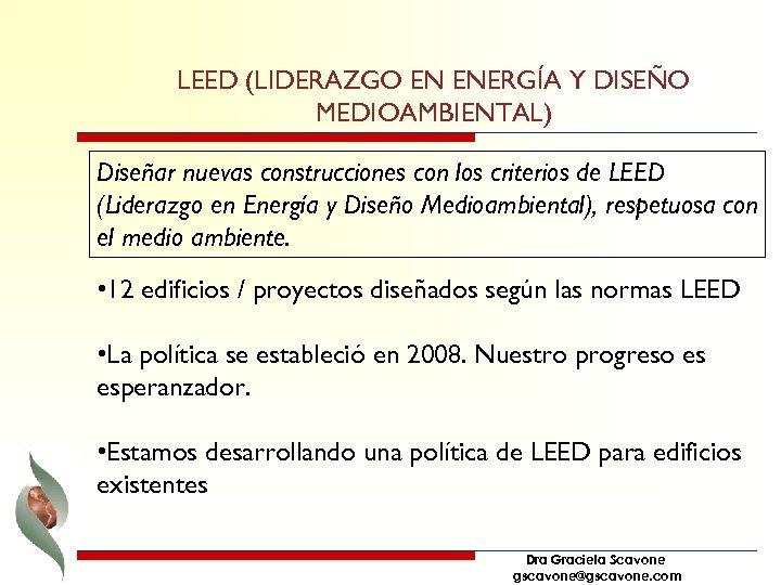 LEED (LIDERAZGO EN ENERGÍA Y DISEÑO MEDIOAMBIENTAL) Diseñar nuevas construcciones con los criterios de