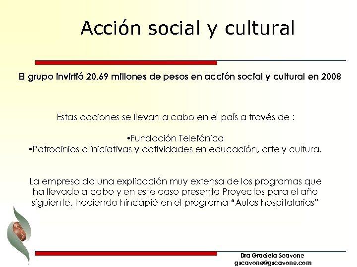 Acción social y cultural El grupo invirtió 20, 69 millones de pesos en acción