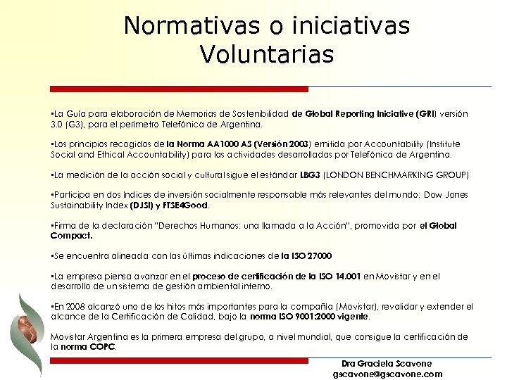 Normativas o iniciativas Voluntarias • La Guía para elaboración de Memorias de Sostenibilidad de