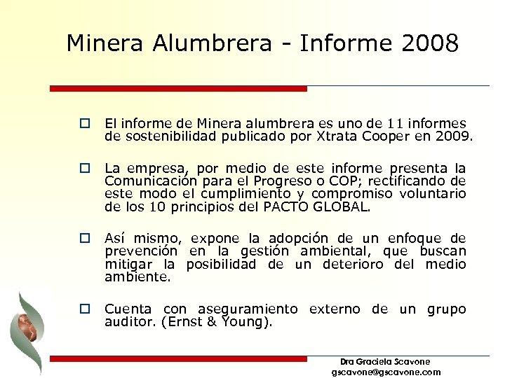 Minera Alumbrera - Informe 2008 o El informe de Minera alumbrera es uno de