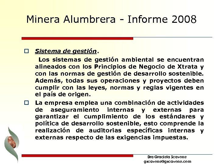 Minera Alumbrera - Informe 2008 o Sistema de gestión. Los sistemas de gestión ambiental