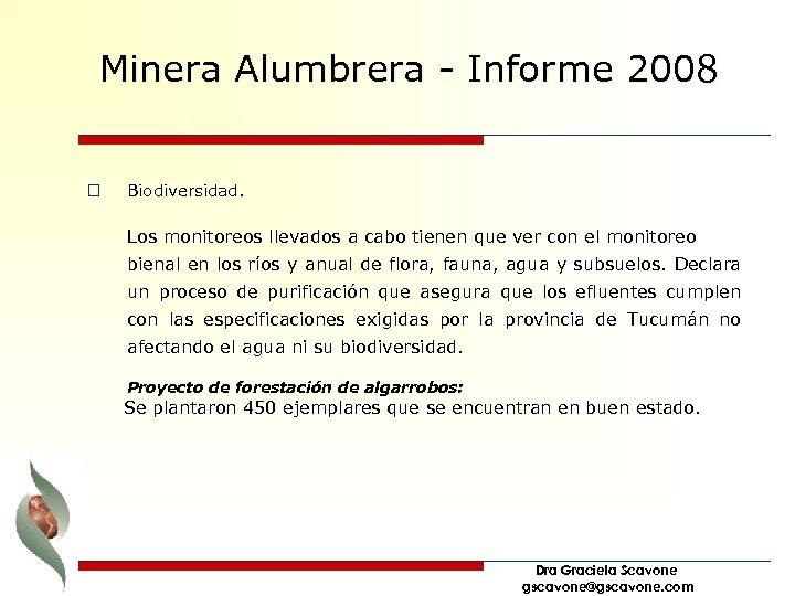 Minera Alumbrera - Informe 2008 o Biodiversidad. Los monitoreos llevados a cabo tienen que