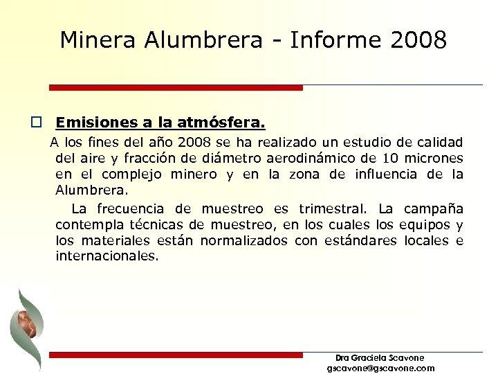 Minera Alumbrera - Informe 2008 o Emisiones a la atmósfera. A los fines del