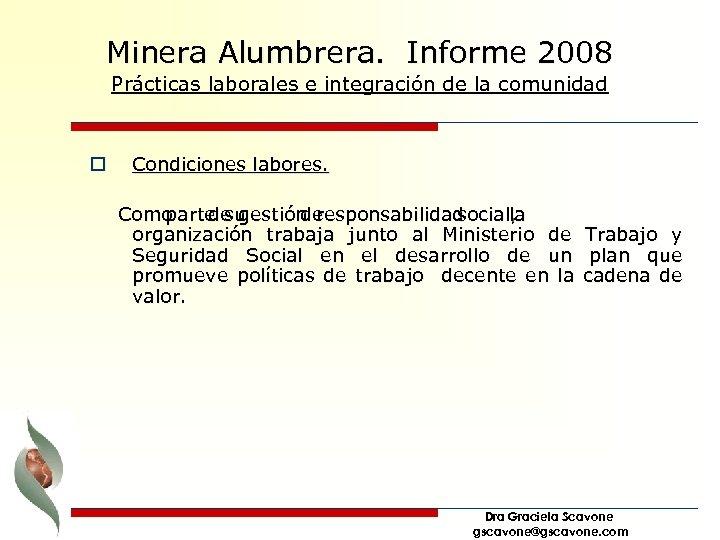 Minera Alumbrera. Informe 2008 Prácticas laborales e integración de la comunidad o Condiciones labores.