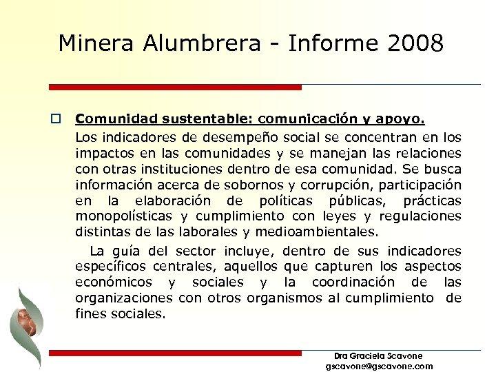 Minera Alumbrera - Informe 2008 o Comunidad sustentable: comunicación y apoyo. Los indicadores de