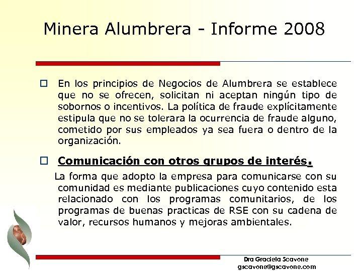Minera Alumbrera - Informe 2008 o En los principios de Negocios de Alumbrera se