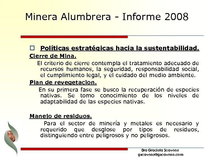 Minera Alumbrera - Informe 2008 o Políticas estratégicas hacia la sustentabilidad. Cierre de Mina.