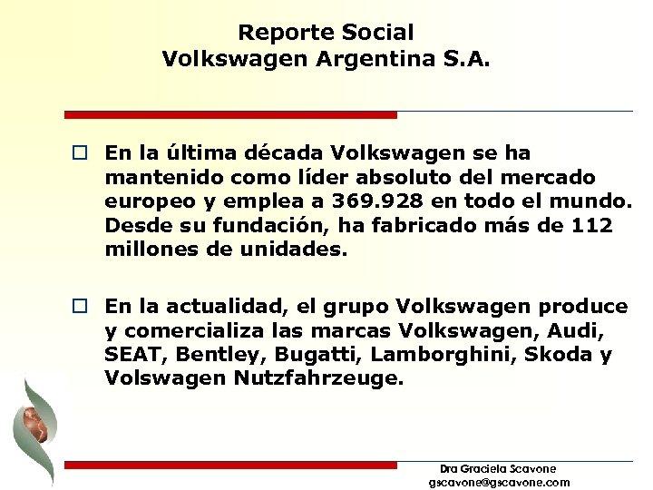 Reporte Social Volkswagen Argentina S. A. o En la última década Volkswagen se ha